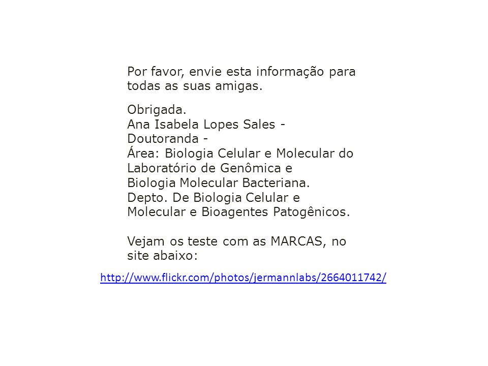 Obrigada. Ana Isabela Lopes Sales - Doutoranda - Área: Biologia Celular e Molecular do Laboratório de Genômica e Biologia Molecular Bacteriana. Depto.
