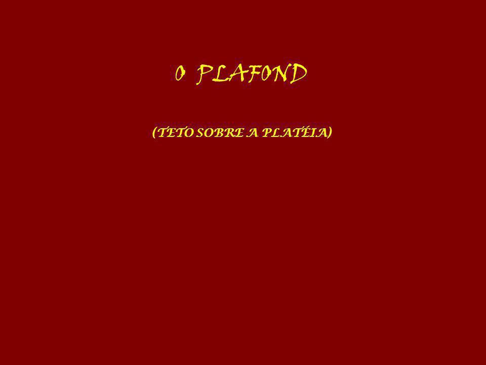 O PLAFOND (TETO SOBRE A PLATÉIA)