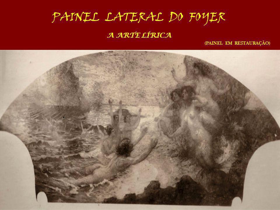 PAINEL LATERAL DO FOYER A ARTE LÍRICA (PAINEL EM RESTAURAÇÃO)