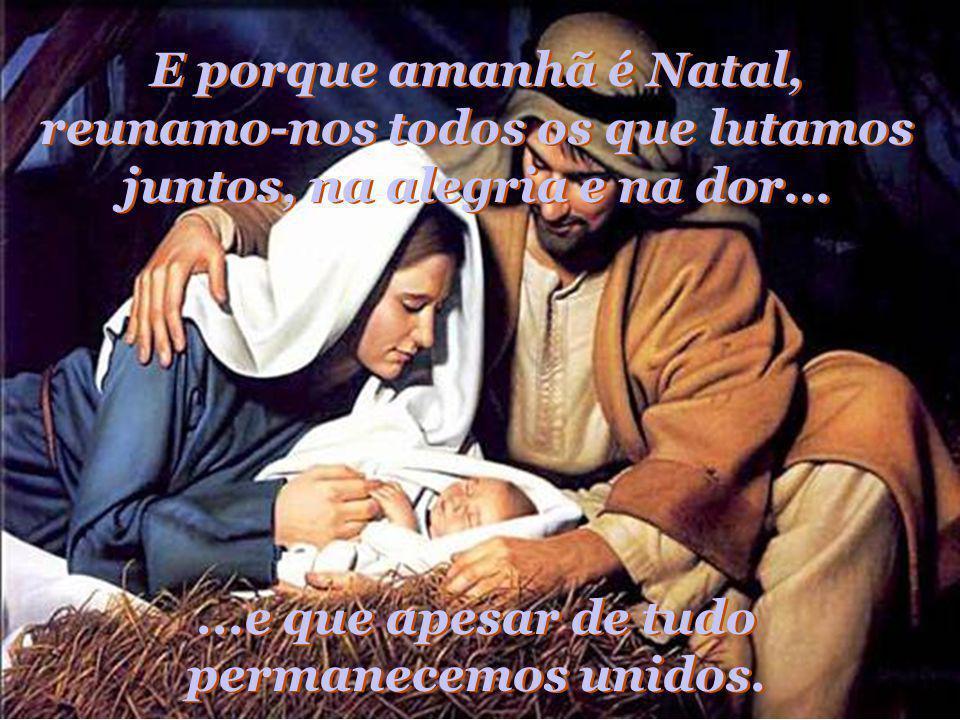 E Natal é tempo de Fraternidade, perdão, solidariedade... E Natal é tempo de Fraternidade, perdão, solidariedade...