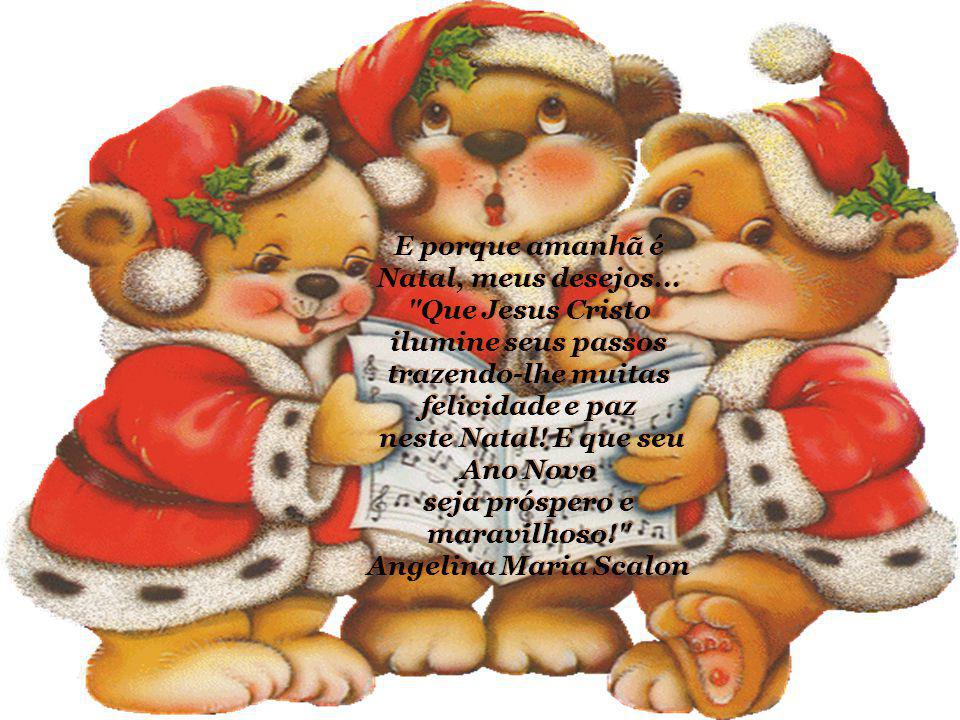 Porque amanhã é Natal...... Porque amanhã é Natal......