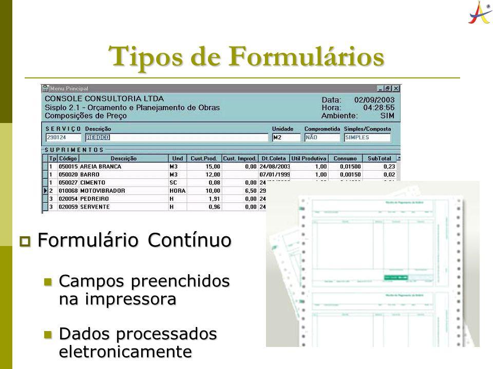 10 Tipos de Formulários Formulário Contínuo Formulário Contínuo Campos preenchidos na impressora Campos preenchidos na impressora Dados processados el