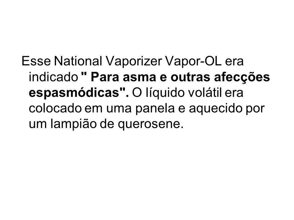 Esse National Vaporizer Vapor-OL era indicado
