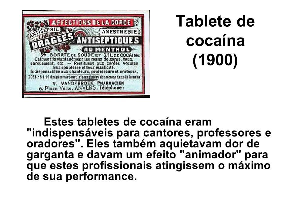 Tablete de cocaína (1900) Estes tabletes de cocaína eram