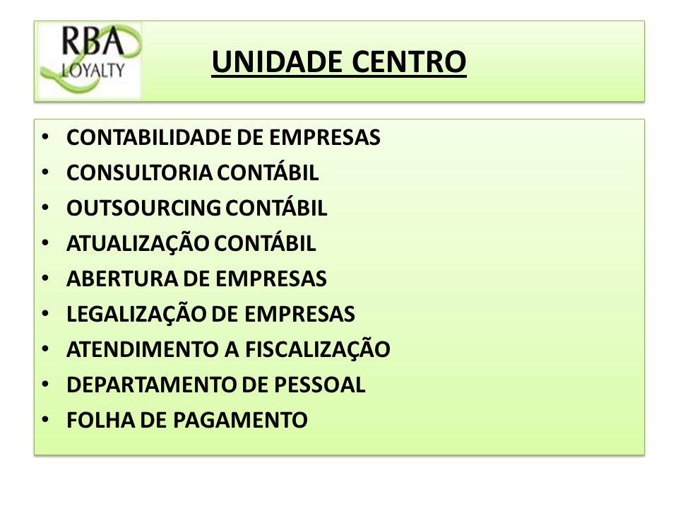 UNIDADE CENTRO CONTABILIDADE DE EMPRESAS CONSULTORIA CONTÁBIL OUTSOURCING CONTÁBIL ATUALIZAÇÃO CONTÁBIL ABERTURA DE EMPRESAS LEGALIZAÇÃO DE EMPRESAS ATENDIMENTO A FISCALIZAÇÃO DEPARTAMENTO DE PESSOAL FOLHA DE PAGAMENTO CONTABILIDADE DE EMPRESAS CONSULTORIA CONTÁBIL OUTSOURCING CONTÁBIL ATUALIZAÇÃO CONTÁBIL ABERTURA DE EMPRESAS LEGALIZAÇÃO DE EMPRESAS ATENDIMENTO A FISCALIZAÇÃO DEPARTAMENTO DE PESSOAL FOLHA DE PAGAMENTO