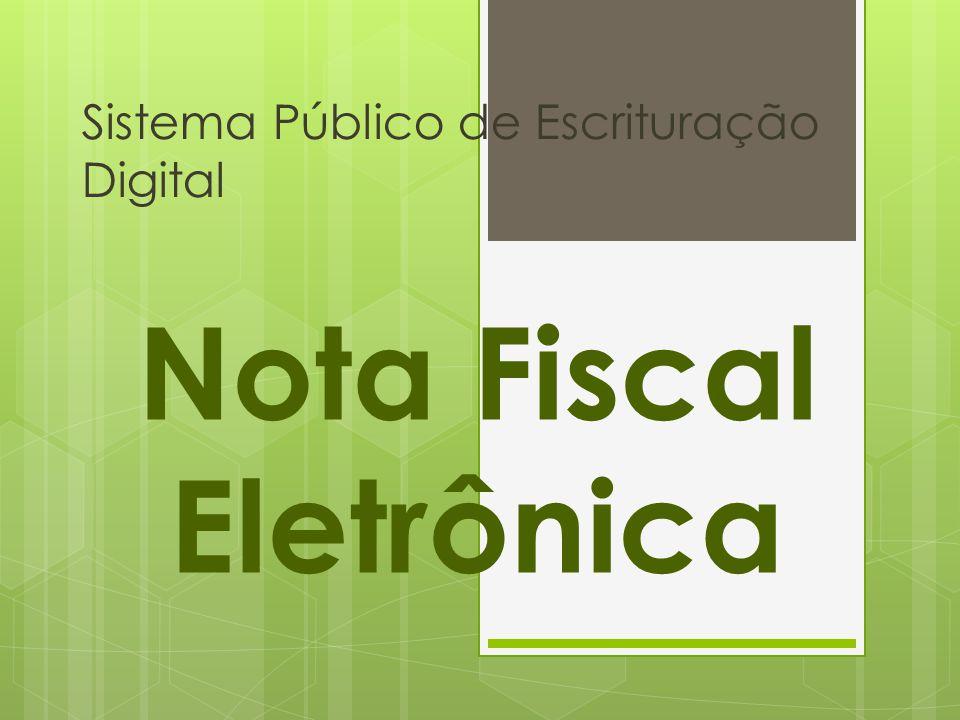 Sistema Público de Escrituração Digital Nota Fiscal Eletrônica