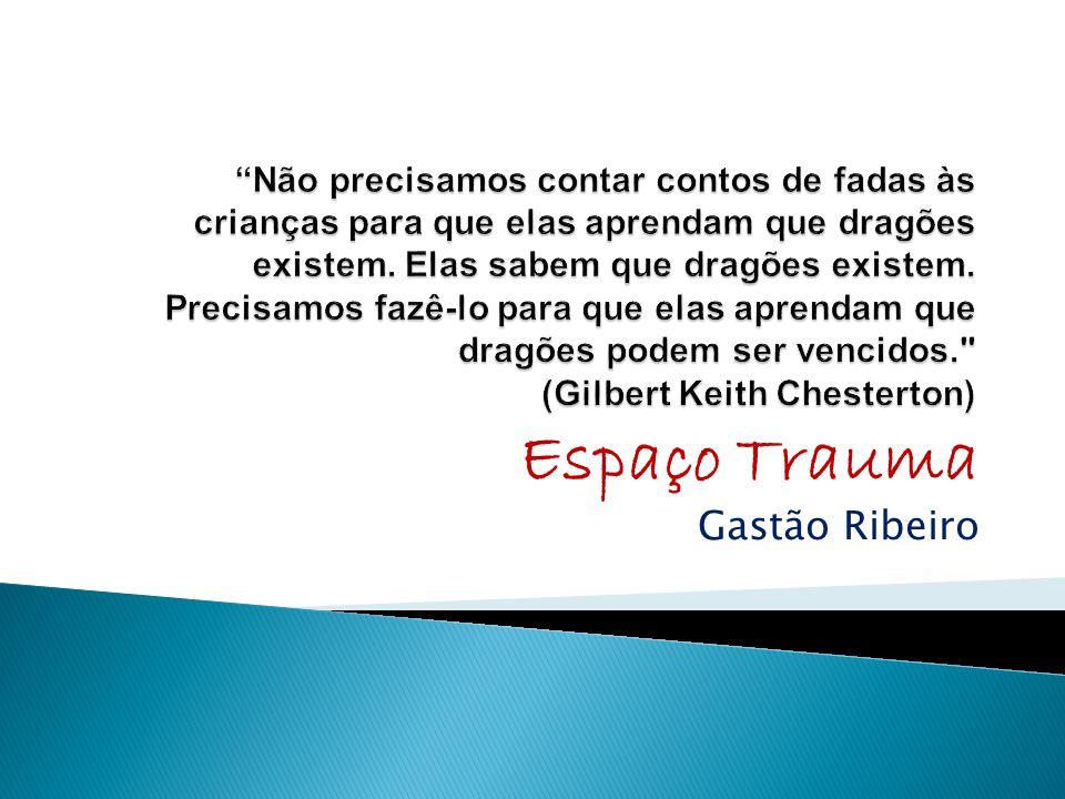 Espaço Trauma Gastão Ribeiro