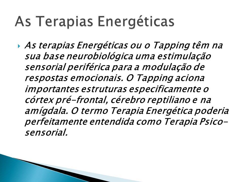As terapias Energéticas ou o Tapping têm na sua base neurobiológica uma estimulação sensorial periférica para a modulação de respostas emocionais.