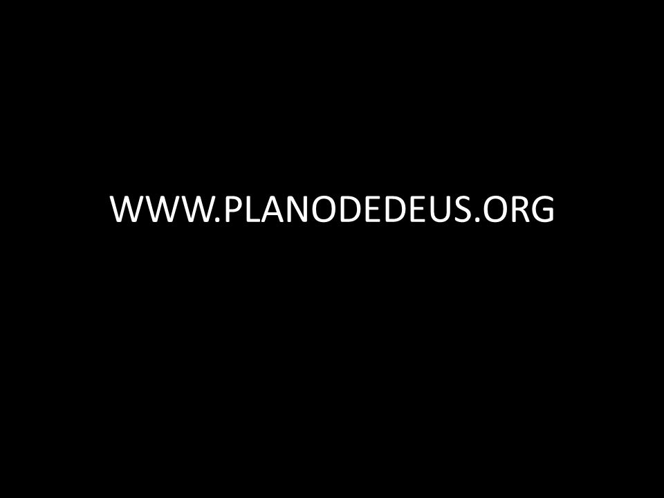 WWW.PLANODEDEUS.ORG