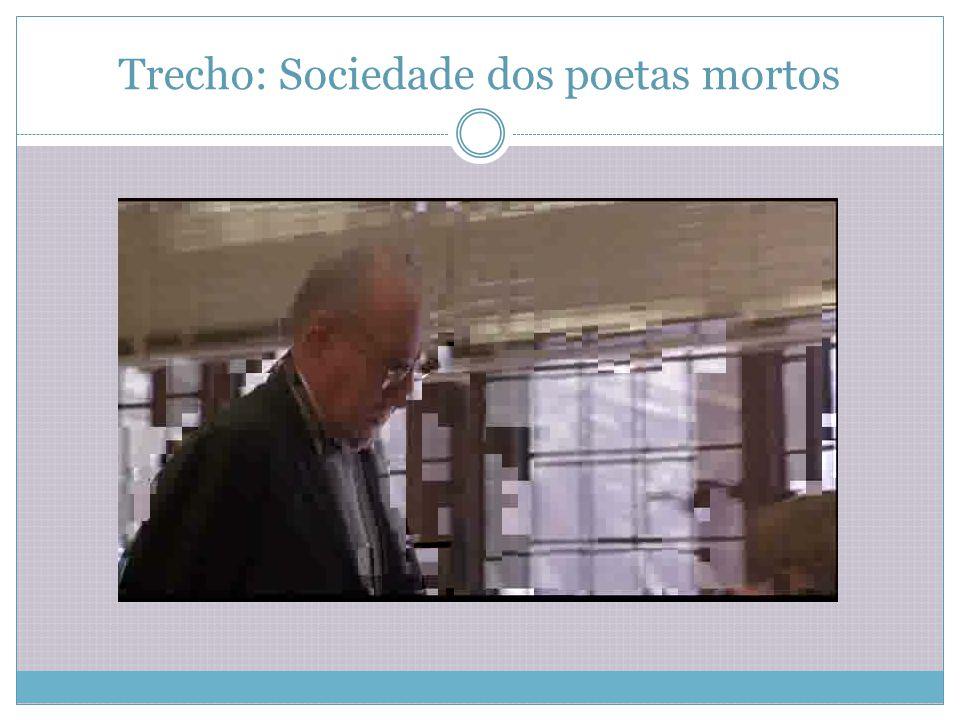 Trecho: Sociedade dos poetas mortos