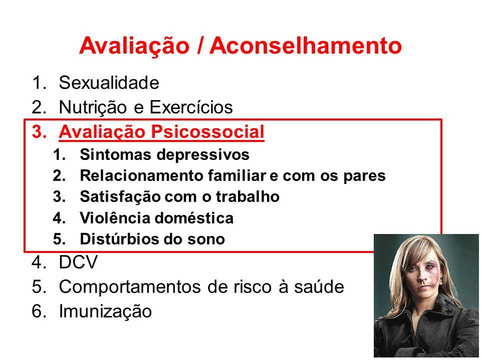 Avaliação / Aconselhamento 1.Sexualidade 2.Nutrição e Exercícios 3.Avaliação Psicossocial 1.Sintomas depressivos 2.Relacionamento familiar e com os pa