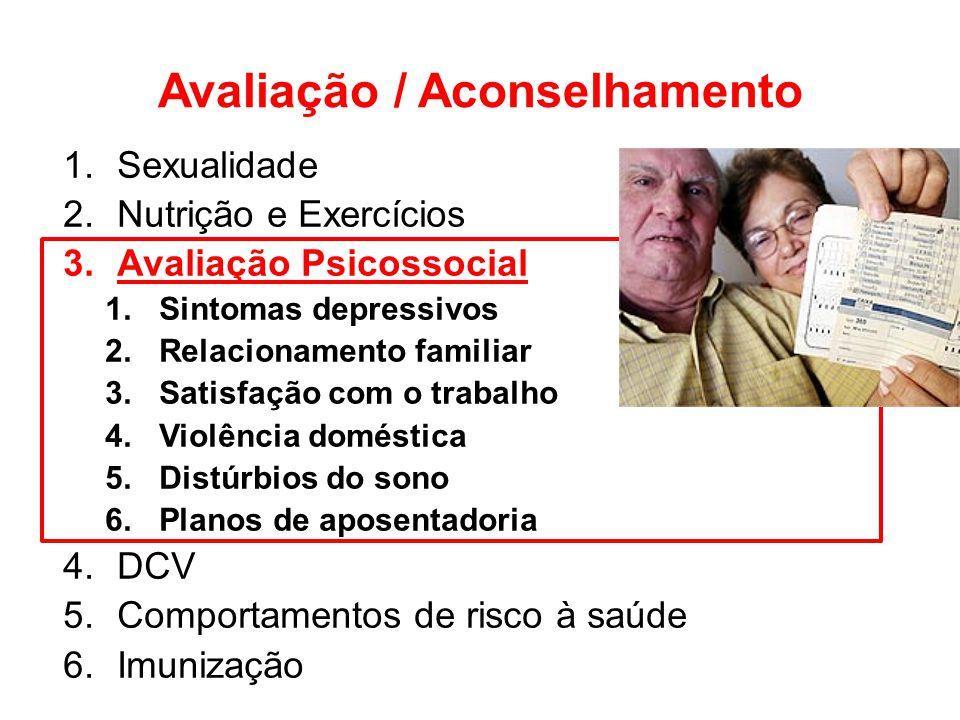 Avaliação / Aconselhamento 1.Sexualidade 2.Nutrição e Exercícios 3.Avaliação Psicossocial 1.Sintomas depressivos 2.Relacionamento familiar 3.Satisfaçã