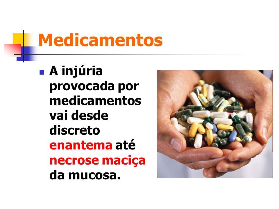 Medicamentos A injúria provocada por medicamentos vai desde discreto enantema até necrose maciça da mucosa.