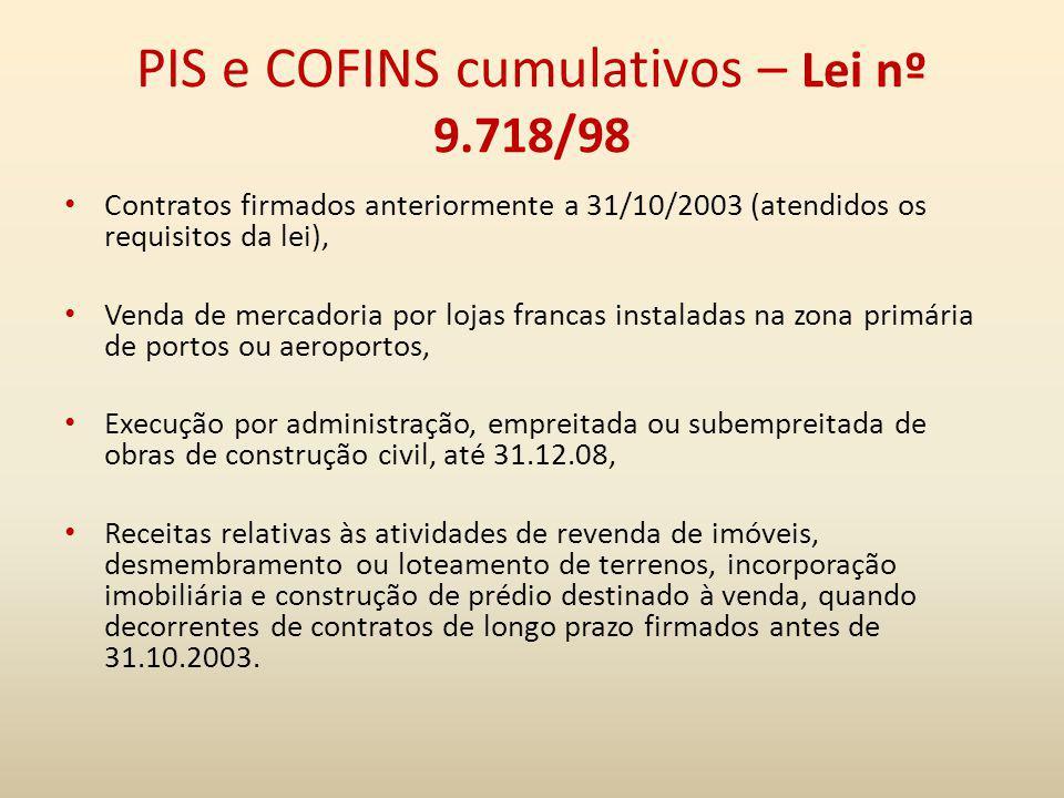 PIS e COFINS cumulativos – Lei nº 9.718/98 Contratos firmados anteriormente a 31/10/2003 (atendidos os requisitos da lei), Venda de mercadoria por loj