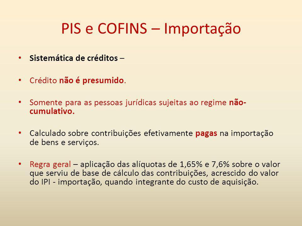 PIS e COFINS – Importação Sistemática de créditos – Crédito não é presumido. Somente para as pessoas jurídicas sujeitas ao regime não- cumulativo. Cal