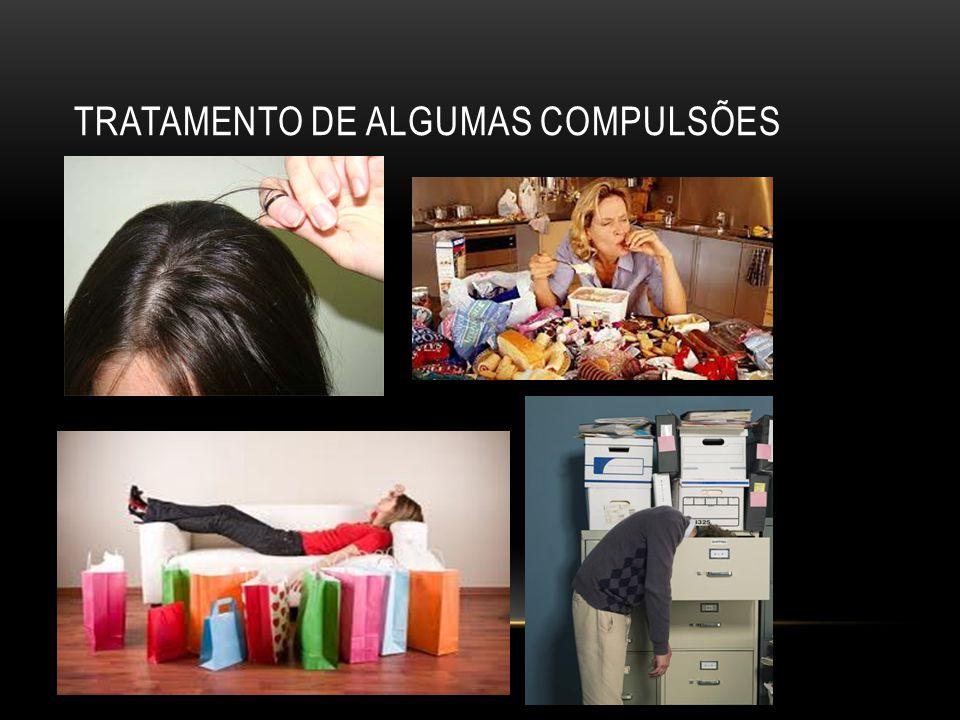 TRATAMENTO DE ALGUMAS COMPULSÕES