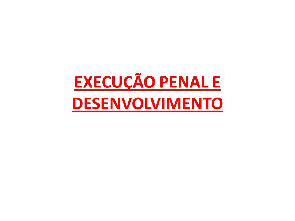 EXECUÇÃO PENAL E DESENVOLVIMENTO