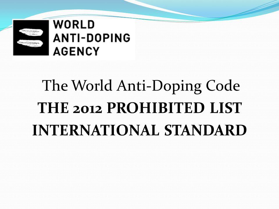 The World Anti-Doping Code THE 2012 PROHIBITED LIST INTERNATIONAL STANDARD