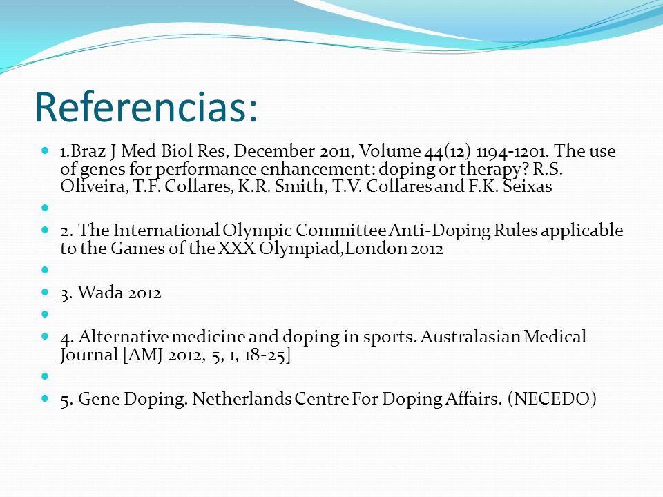 Referencias: 1.Braz J Med Biol Res, December 2011, Volume 44(12) 1194-1201.