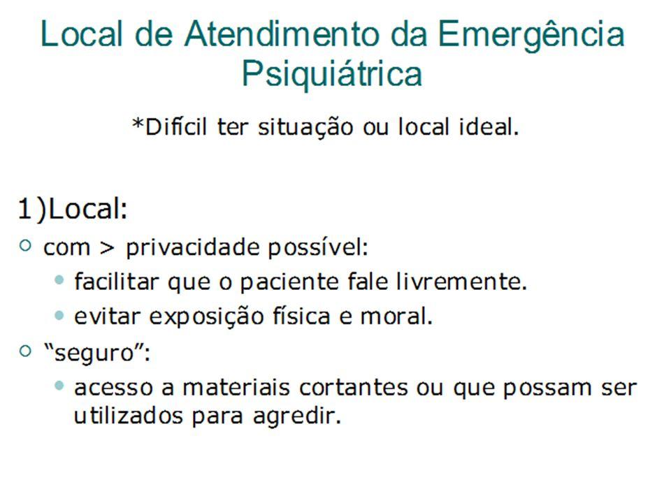 Local de Atendimento da Emergência Psiquiátrica *Difícil ter situação ou local ideal