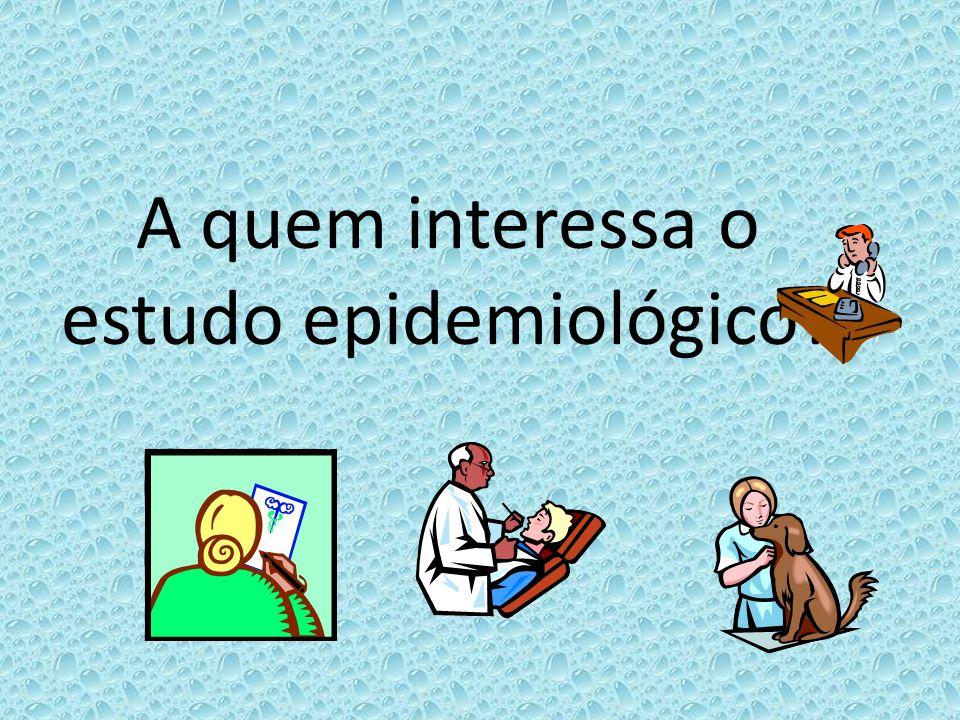 A quem interessa o estudo epidemiológico?