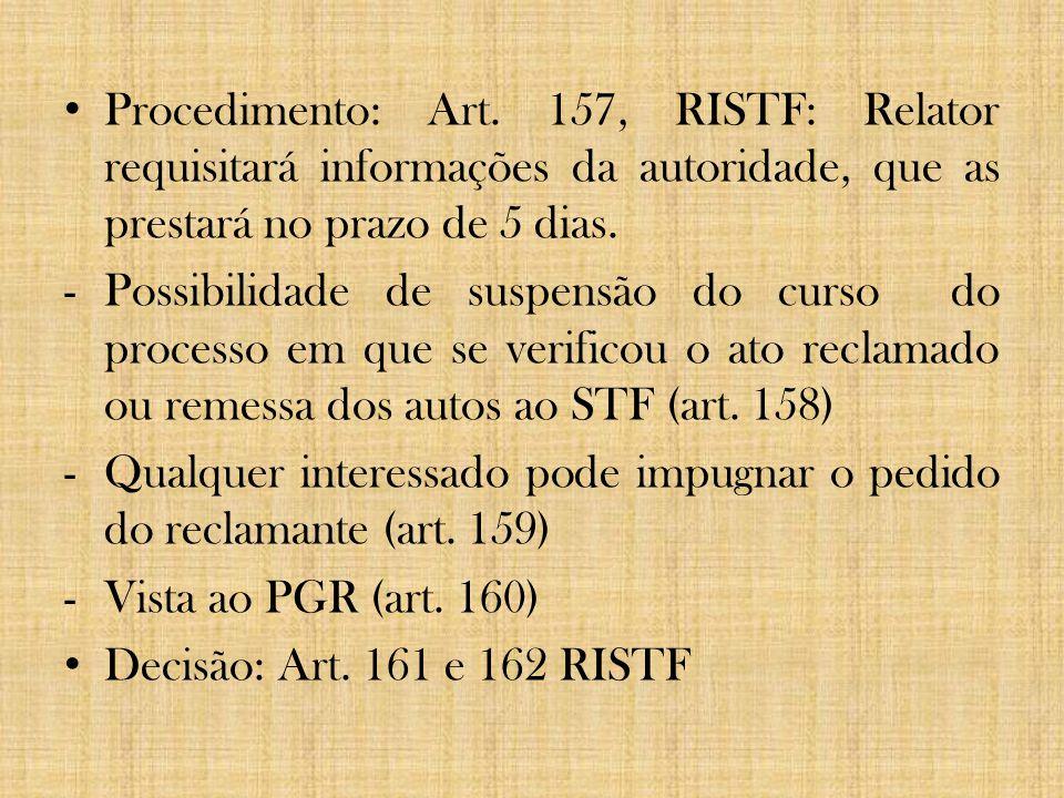 Procedimento: Art. 157, RISTF: Relator requisitará informações da autoridade, que as prestará no prazo de 5 dias. -Possibilidade de suspensão do curso