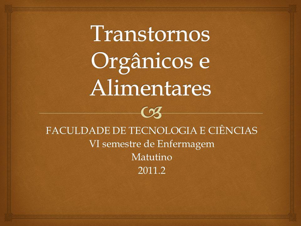 FACULDADE DE TECNOLOGIA E CIÊNCIAS VI semestre de Enfermagem Matutino 2011.2