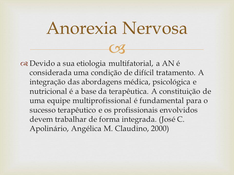 Devido a sua etiologia multifatorial, a AN é considerada uma condição de difícil tratamento.