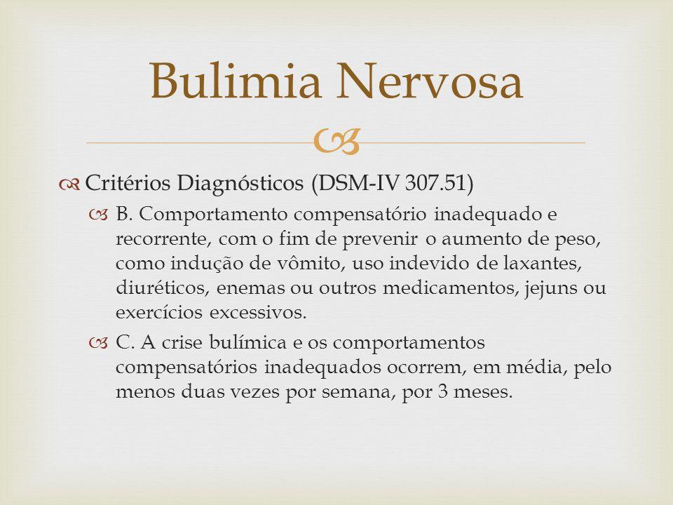 Critérios Diagnósticos (DSM-IV 307.51) B.