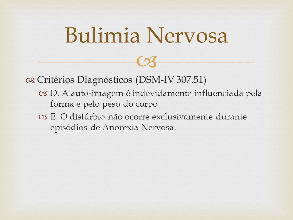 Critérios Diagnósticos (DSM-IV 307.51) D.