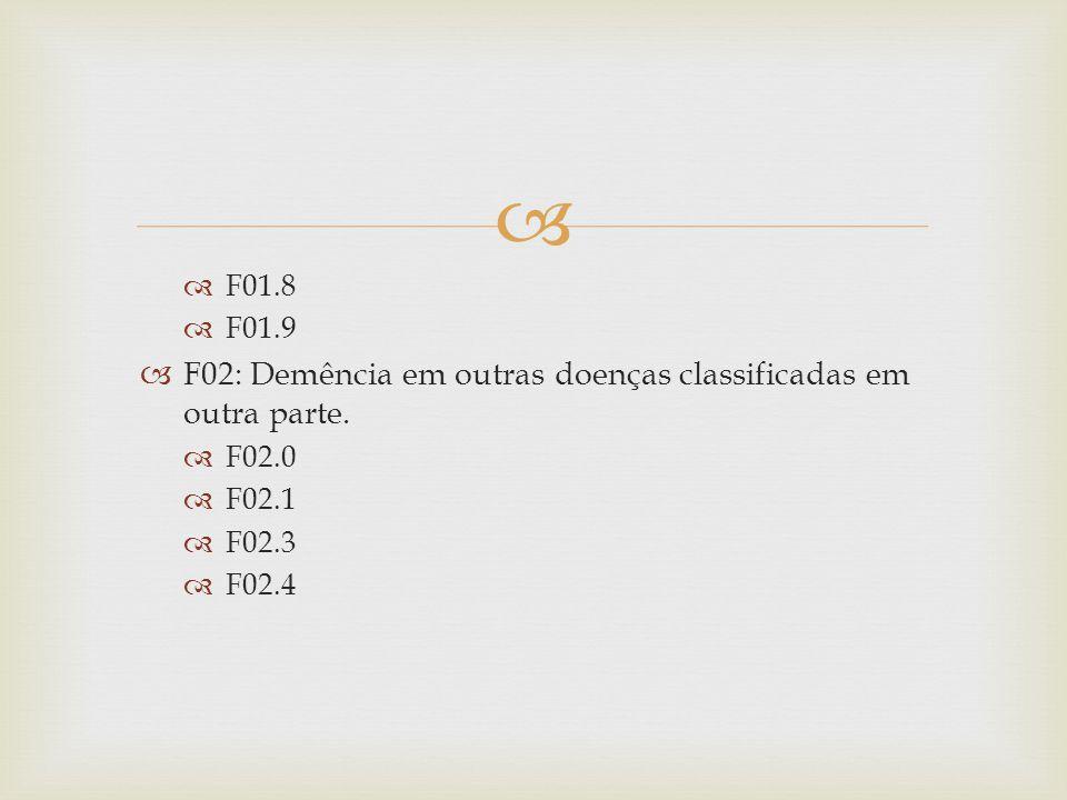 F02.8 Demência (na) (no) (nos) Deficiência de: Niacina [pelagra] Vit.