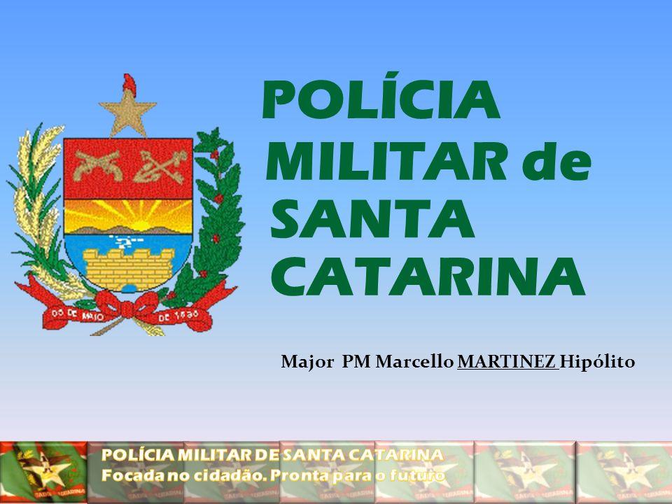 POLÍCIA SANTA CATARINA MILITAR de Major PM Marcello MARTINEZ Hipólito