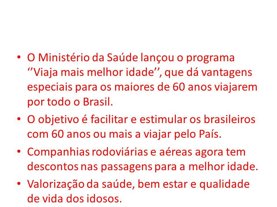 O Ministério da Saúde lançou o programa Viaja mais melhor idade, que dá vantagens especiais para os maiores de 60 anos viajarem por todo o Brasil. O o