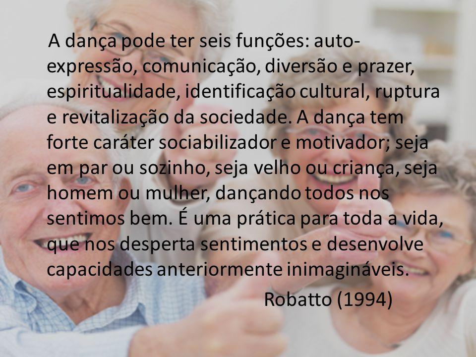 A dança pode ter seis funções: auto- expressão, comunicação, diversão e prazer, espiritualidade, identificação cultural, ruptura e revitalização da so