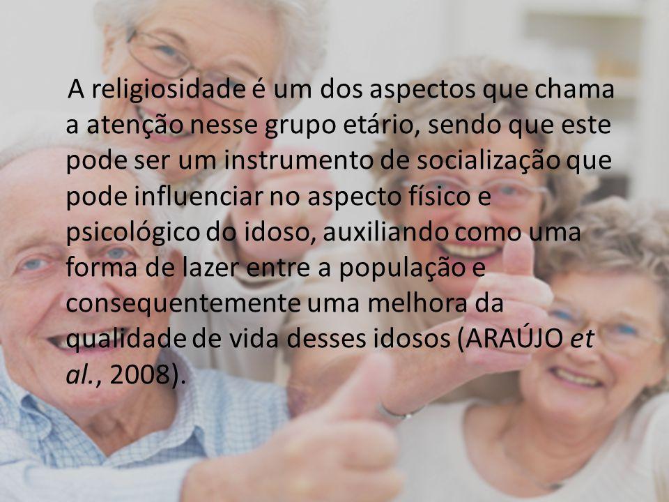 A religiosidade é um dos aspectos que chama a atenção nesse grupo etário, sendo que este pode ser um instrumento de socialização que pode influenciar