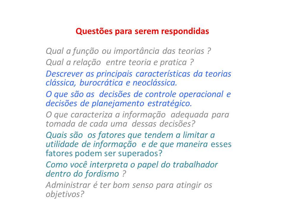 Questões para serem respondidas Qual a função ou importância das teorias ? Qual a relação entre teoria e pratica ? Descrever as principais característ