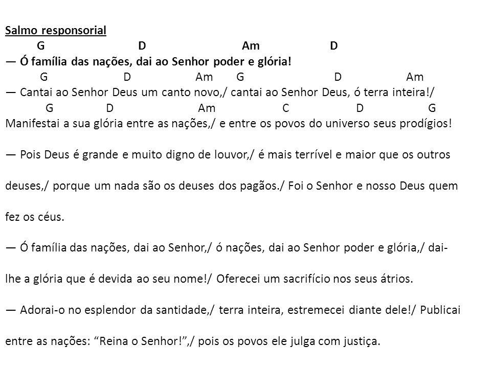 Aclamação ao evangelho Gm Dm A7 Dm D7 Aleluia, aleluia, Aleluia.