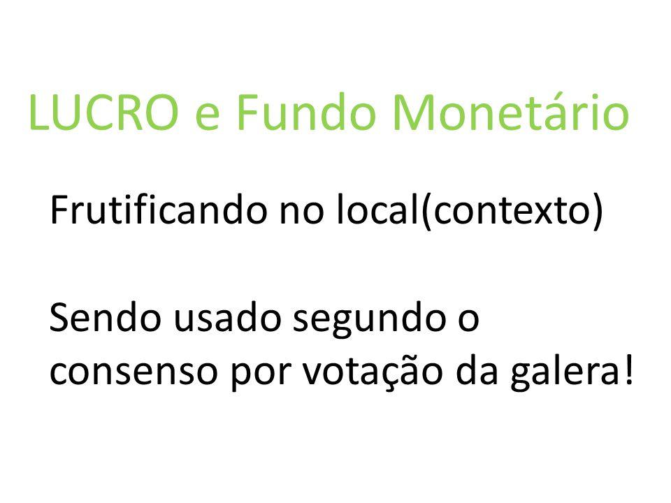 LUCRO e Fundo Monetário Frutificando no local(contexto)