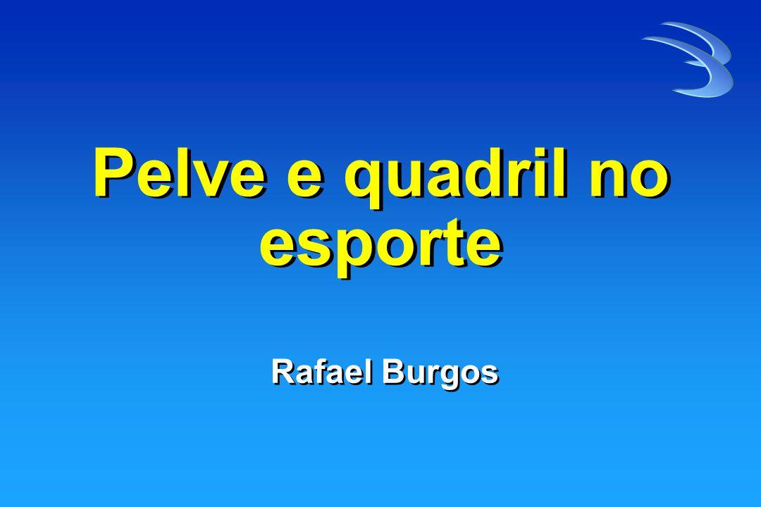 Pelve e quadril no esporte Rafael Burgos