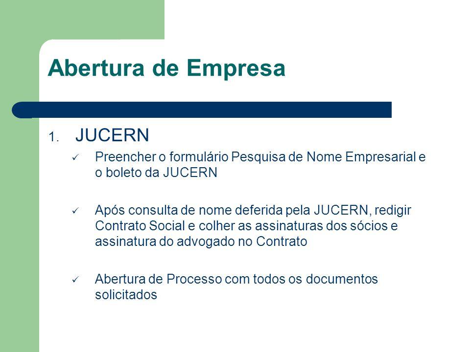 Abertura de Empresa 1. JUCERN Preencher o formulário Pesquisa de Nome Empresarial e o boleto da JUCERN Após consulta de nome deferida pela JUCERN, red