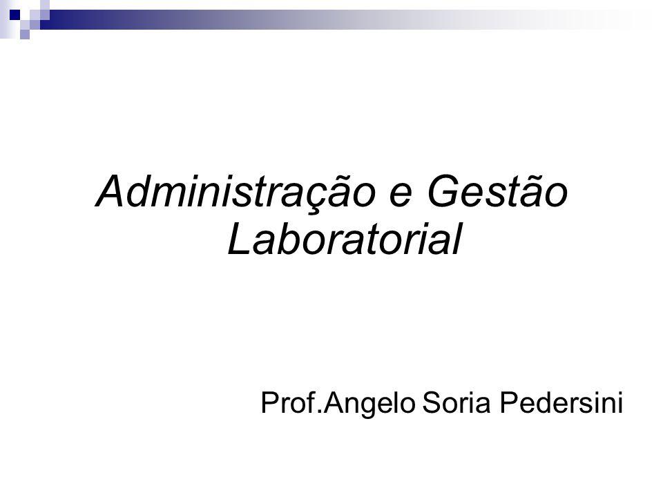 Administração e Gestão Laboratorial Prof.Angelo Soria Pedersini