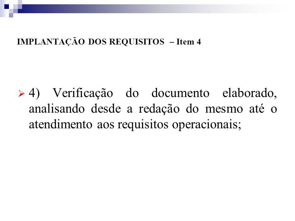 IMPLANTAÇÃO DOS REQUISITOS – Item 3 3) Estabelecimento de todos os registros necessários ao controle das atividades em questão,
