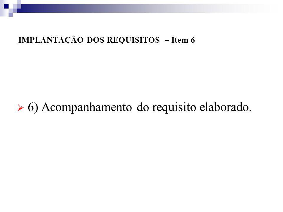 IMPLANTAÇÃO DOS REQUISITOS – Item 5 5) Implantação do documento elaborado, através de reunião com todos os envolvidos;