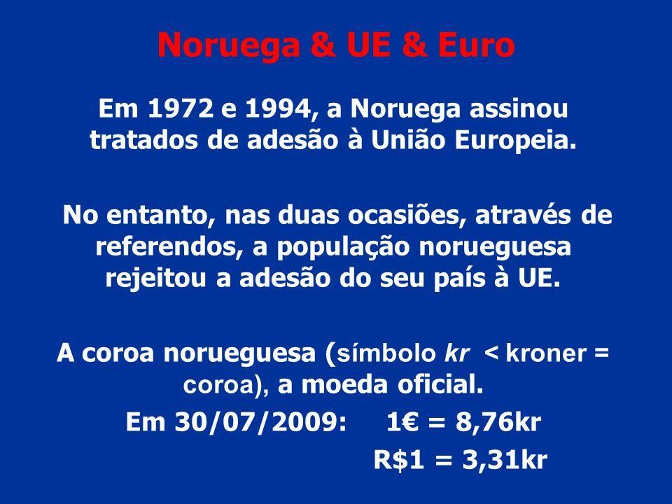 Noruega & UE & Euro Em 1972 e 1994, a Noruega assinou tratados de adesão à União Europeia. No entanto, nas duas ocasiões, através de referendos, a pop