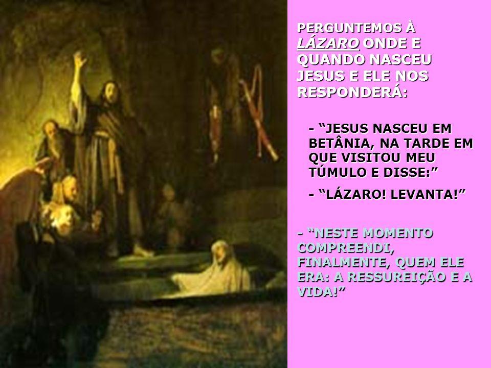 PERGUNTEMOS À JOÃO BATISTA QUANDO SE DEU O NASCIMENTO DE JESUS. ELE NOS RESPONDERÁ: - JESUS NASCEU NO INSTANTE EM QUE, CHEGANDO AO RIO JORDÃO, PEDIU-M