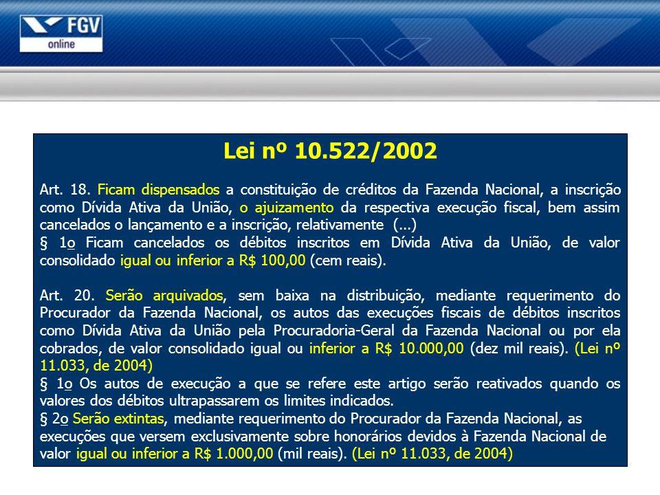 Lei nº 10.522/2002 Art.18.