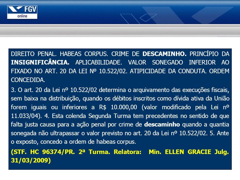 DIREITO PENAL.HABEAS CORPUS. CRIME DE DESCAMINHO.