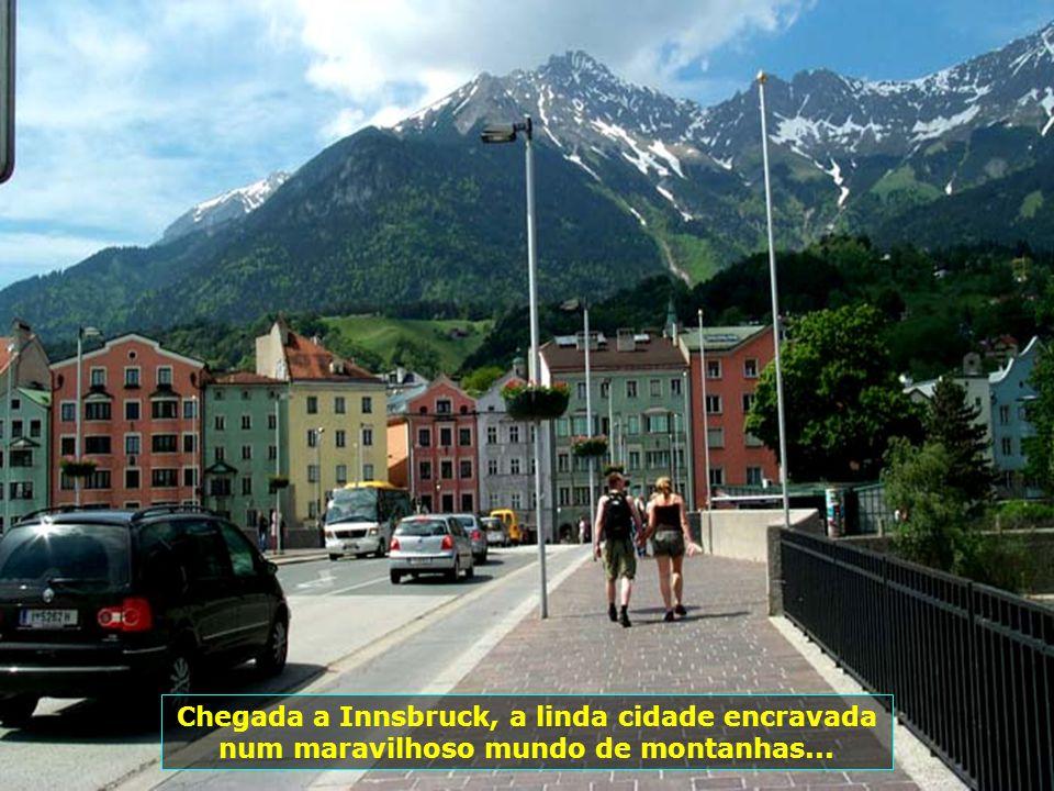 Chegada a Innsbruck, a linda cidade encravada num maravilhoso mundo de montanhas...