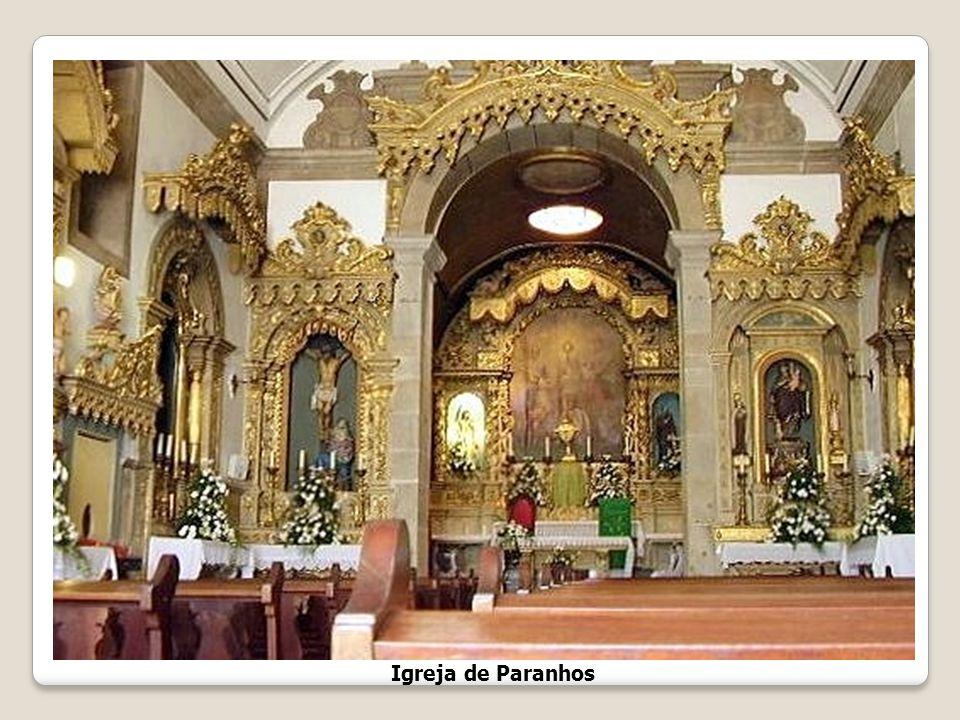 Igreja de Paranhos A Igreja Matriz de Paranhos data de pelo menos 1.123, se não for mais antiga, pois 1.123 é apenas a primeira referência documental,