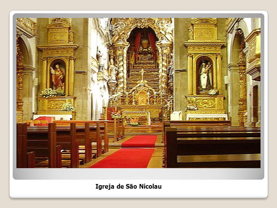 Igreja de S. Nicolau Com a necessidade de melhorar a administração da cidade do Porto, em finais do século XVI, a única freguesia então existente, a d